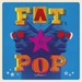 Fat Pop (Volume 1)
